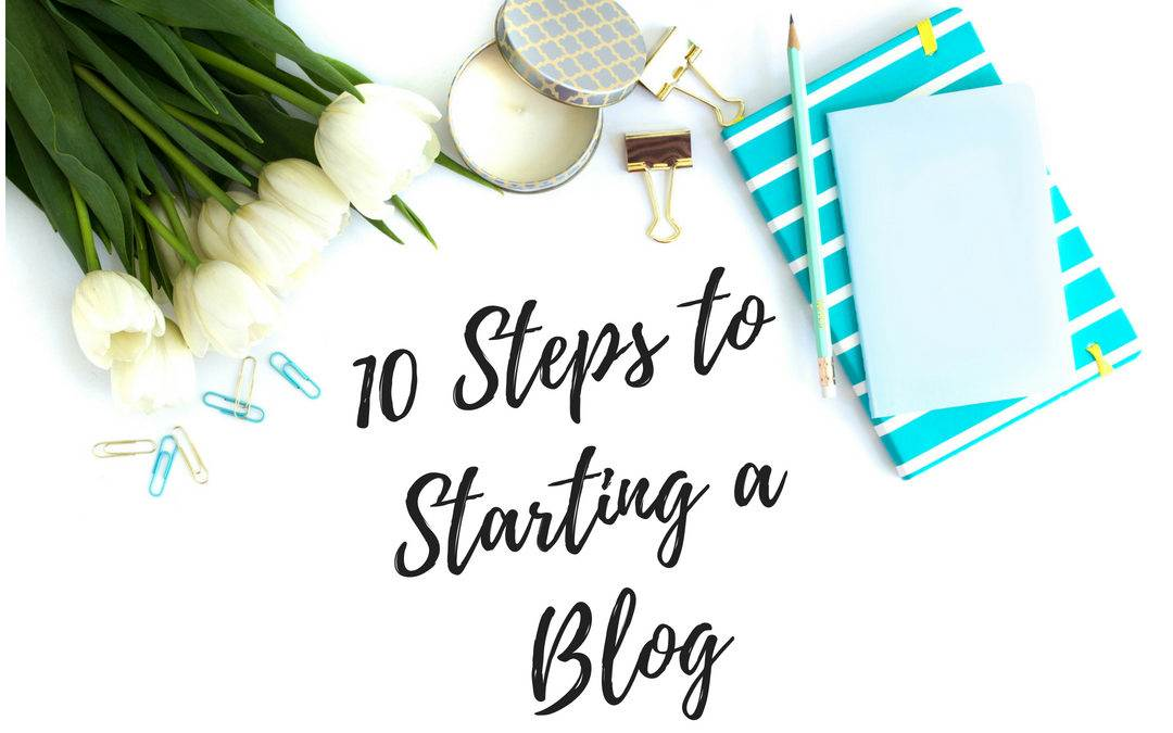 10 Steps to Starting a Blog