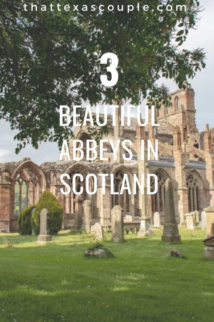 If you're planning a trip to Scotland then you have to visit the beautiful abbeys. This post outlines 3 of our favorites abbeys in Scotland. #scotland #abbeys #unitedkingdom